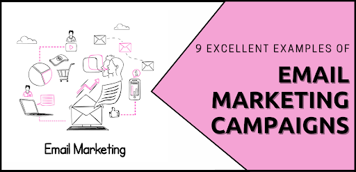 9 Excellent Examples of Email Marketing Campaigns